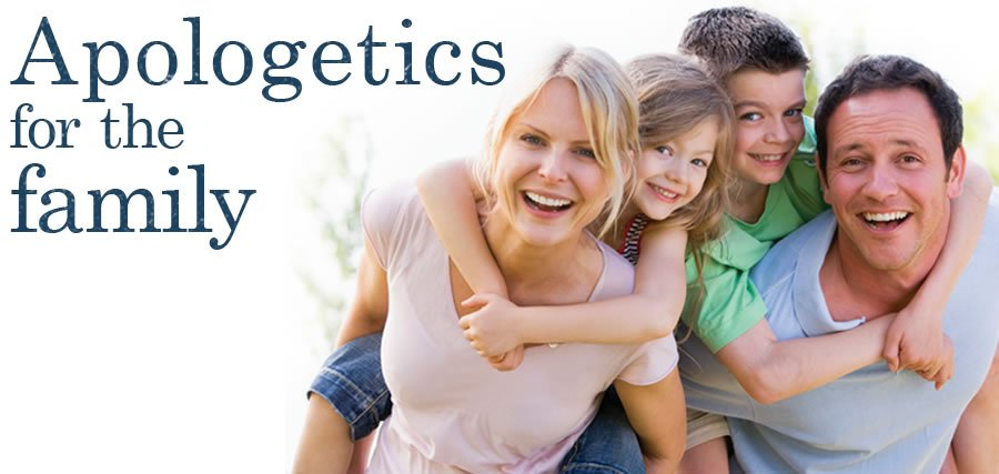 Apologetics for the entire family